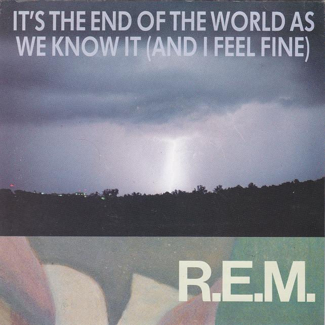 rem-its-the-end-of-the-world-as-we-know-it-and-i-feel-fine-irs-2